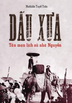 Dấu Xưa – Tản Mạn Lịch Sử Nhà Nguyễn