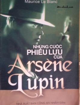 NHỮNG CUỘC PHIÊU LƯU CỦA ARSENE LUPIN