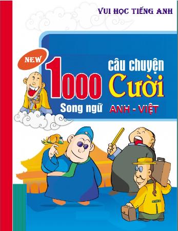 1000 CÂU CHUYỆN CƯỜI SONG NGỮ  ANH – VIỆT