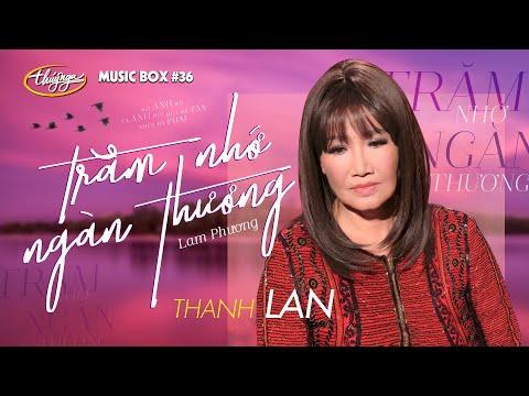 Thanh Lan – Trăm Nhớ Ngàn Thương   Music Box #36